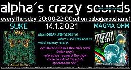 Party Flyer alpha.s crazy sounds - SUKE new album + MAGMA OHM new album 14 Jan '21, 20:00