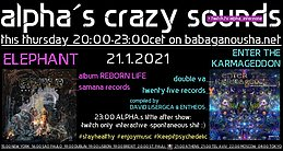 Party Flyer alpha.s crazy sounds: ELEPHANT album + double va ENTER THE KARMAGEDDON 21 Jan '21, 20:00