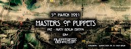 Party Flyer • Masters of Puppets • Pre-Party Berlin Edition • 5 Mar '21, 23:00