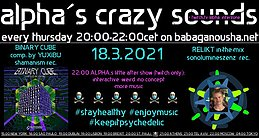 Party Flyer alpha.s crazy sounds: va BINARY CUBE + RELIKT in-the-mix 18 Mar '21, 20:00
