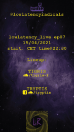 Party flyer: lowlatency_live ep07 15. Apr. 21, 22:30
