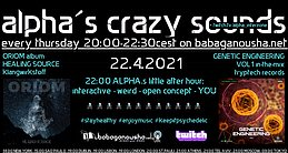Party flyer: alpha.s crazy sounds: ORIOM album HEALING SOURCE + va GENETIC ENGINEERING v1 22. Apr. 21, 20:00