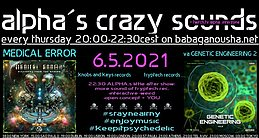 Party flyer: alpha.s crazy sounds: MEDICAL ERROR debut album + va GENETIC ENGINEERING 2 6. Mai. 21, 20:00