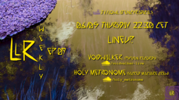 Party flyer: lowlatencyradicals_weekly ep09 6. Mai. 21, 22:30