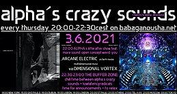 Party Flyer alpha.s crazy sounds: ARCANE ELECTRIC album + va DIMENSIONAL VORTEX 3 Jun '21, 20:00