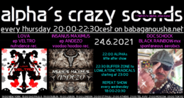Party flyer: alpha.s crazy sounds: LOVA ep, INSANUS MAXIMUS ep, DOC SCHOCK mix 24 Jun '21, 20:00