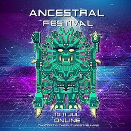 Party flyer: ANCESTRAL FESTIVAL - Septima Edición - RAVE ONLINE 10 Jul '21, 00:00