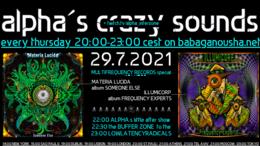 Party flyer: alpha.s crazy sounds - multifreqeuncy: MATERIA LUCIDA album, ILLUMICORP album 29 Jul '21, 20:00