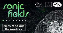 Party flyer: Sonic Fields Festival 30 Jul '21, 18:00