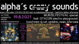 Party Flyer alpha.s crazy sounds: va TOXIC by ARCEK, WURZELFESTIVAL 2021: dj OTACON live 19 Aug '21, 20:00
