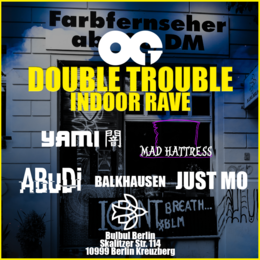 Party Flyer OG Double Trouble - Indoor Rave @ Bulbul Berlin (2G) 16 Oct '21, 22:00