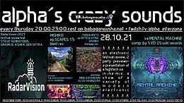 Party flyer: alpha.s crazy sounds: RadarVision, HIGHKO, TERRAHERTZ, va MENTAL MACHINE 28 Oct '21, 20:00