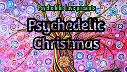 Party Flyer Psychedelic Christmas 2021 25 Dec '21, 23:00