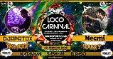 Party Flyer ✾ Loco Carnival ✾ GOA ✾ /w Necmi, Djapatox uvm. 22 Feb '20, 22:00