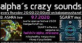 Party flyer: alpha.s crazy sounds - B. ASHRA lve + SGARY mix 9 Jul '20, 20:00