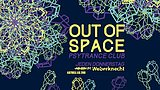 Party flyer: OUT of SPACE 6 Aug '20, 20:00