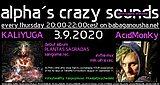 Party Flyer alpha.s crazy sounds - KaliYuga debut album + AcidMonky mix 3 Sep '20, 20:00
