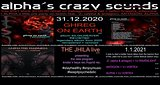 Party Flyer alpha.s crazy sounds: GHREG ON EARTH - THE JHILA -Z-(alpha & antagon) - ANTAGON 31 Dec '20, 20:00