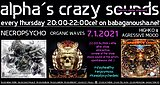 Party Flyer alpha.s crazy sounds - NECROPSYCHO, ORGANIC WAVES, HIGHKO & AGRESSIVE MOOD 7. Jan. 21, 20:00