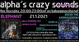 Party Flyer alpha.s crazy sounds: ELEPHANT album + double va ENTER THE KARMAGEDDON 21. Jan. 21, 20:00