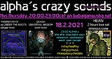 Party Flyer alpha.s crazy sounds - THORNY PATH ep + DAASH ep + HEIAN 2 hours live set 18. Feb. 21, 20:00