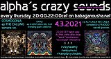 Party Flyer alpha.s crazy sounds: COSMOGONIA ep, DARQ ep, va ALF LAILA WA LAILA 4. Mrz. 21, 20:00