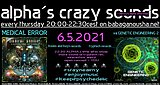 Party Flyer alpha.s crazy sounds: MEDICAL ERROR debut album + va GENETIC ENGINEERING 2 6. Mai. 21, 20:00