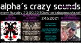 Party Flyer alpha.s crazy sounds: LOVA ep, INSANUS MAXIMUS ep, DOC SCHOCK mix 24 Jun '21, 20:00