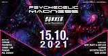 Psychedelic Madness 15 Oct '21, 23:00