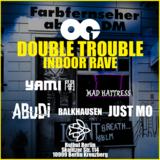 OG Double Trouble - Indoor Rave @ Bulbul Berlin (2G) 16 Oct '21, 22:00